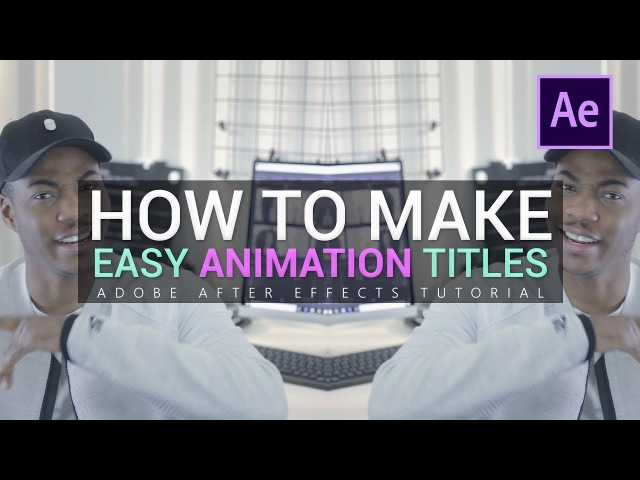 How To Make Easy Title Animations [After Effects CC Tutorial]