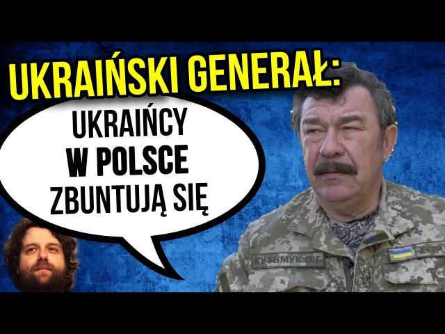 Ukraiński Generał - Ukraińcy w Polsce Zrobią BUNT! - Rząd Polski Nie Reaguje