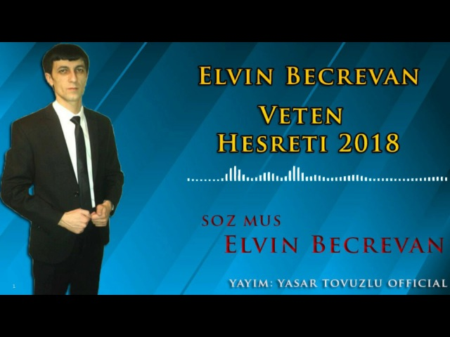 Elvin Becrevan - Veten Hesreti 2018
