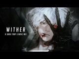 Wither A Dark Trap &amp Wave Mix