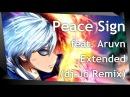 Boku no Hero Academia OP 2: ピースサイン feat. Aruvn [ dj-Jo Remix ] Extended