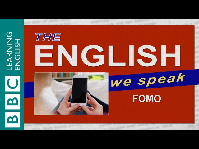 FOMO: The English We Speak