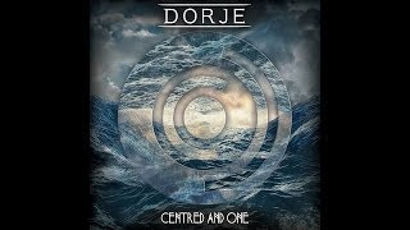 Dorje - Centred and One [FULL EP]