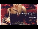 Vintage Café - Original Full Album - New 2017 - Vol.10 - Lounge Jazz Blends