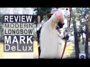 Modern Longbow Mark DeLux Traditional bow shooting