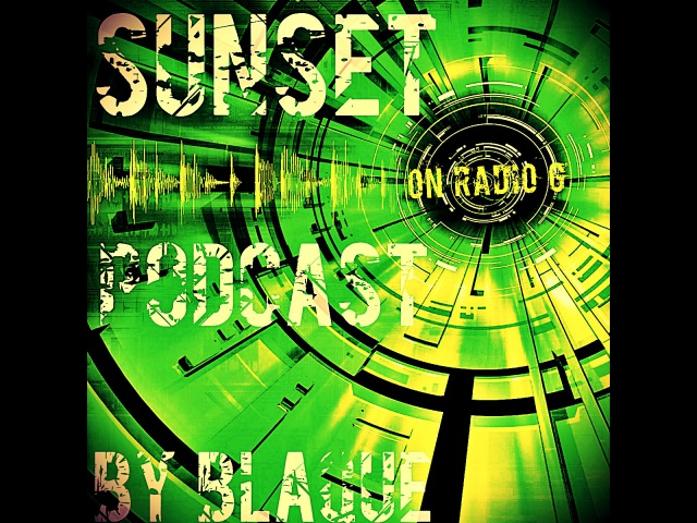 Sunset Podcast 21 By BLAQUE