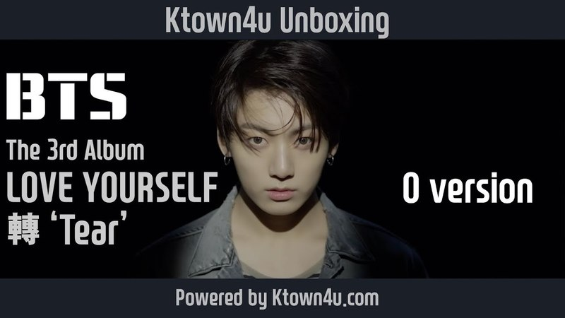 [Ktown4u Unboxing] BTS - The 3rd Album [LOVE YOURSELF 轉 Tear]O version 방탄소년단