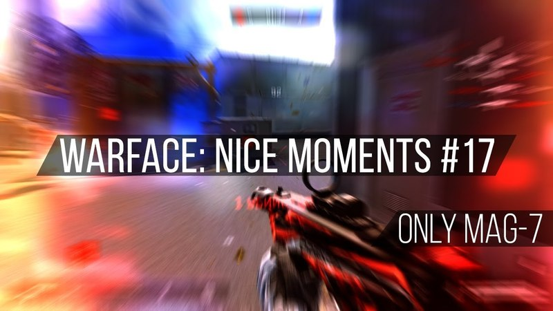 Warface: Nice Moments 17 (Only MAG-7)