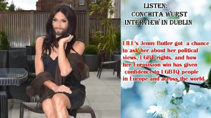 Listen Conchita Wurst Interview in Dublin EILE Magazine 27 06 2014