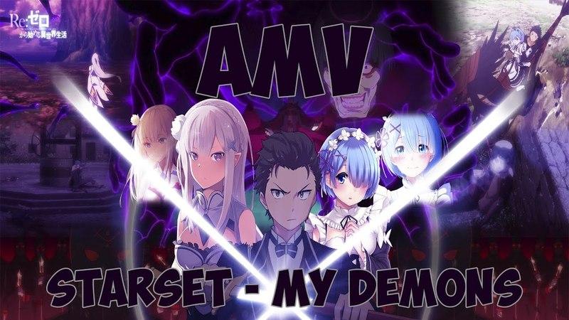 Re:Zero [AMV] - Starset - My Demons