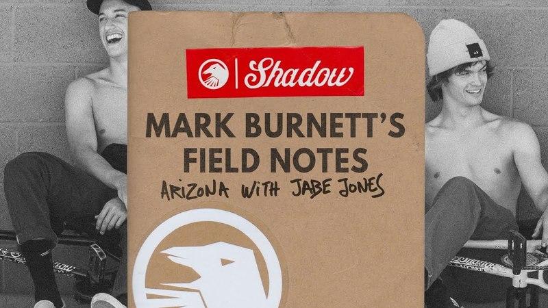 Mark Burnett's Field Notes : Arizona with Jabe Jones insidebmx