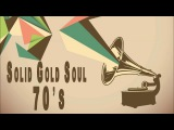 Solid Gold Soul 70's - Best Classic Soul Funk All Time