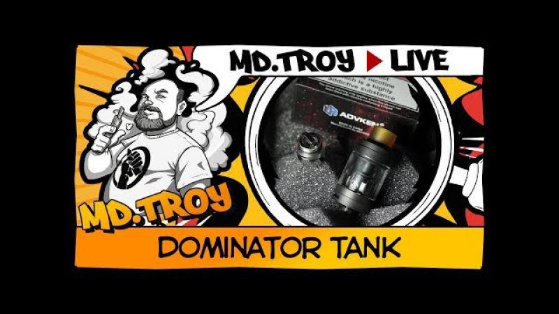 MD.TROY LIVE №22 | DOMINATOR TANK | RBA и испарители