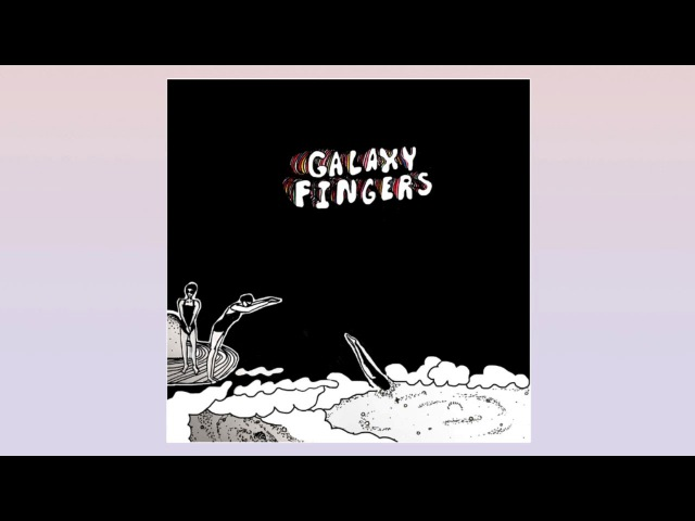 Galaxy Fingers - I Need Therapy