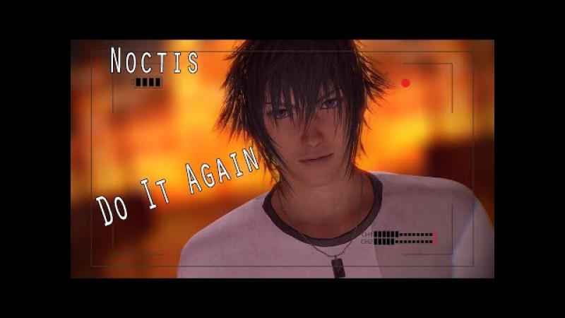 【MMD Final Fantasy XV】Do It Again【Noctis】