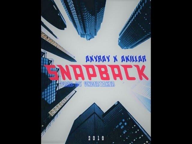 Axyray x Akillar – SnapBack (prod. by UNDERTAKER)