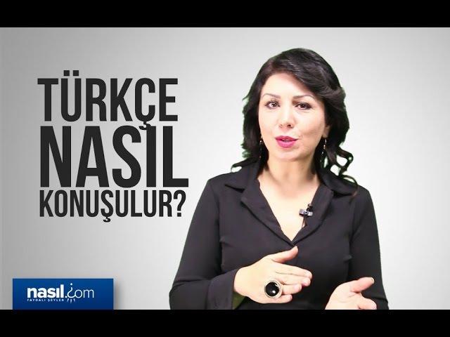 Türkçe nasıl doğru konuşulur | Konuşma | nasil.com