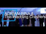 ADRIAN SINA &amp THE WEDDING CRASHERS - ARDE CEVA (NUNTA FOCSANI)