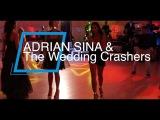 ADRIAN SINA &amp THE WEDDING CRASHERS - LE LE (NUNTA FOCSANI)