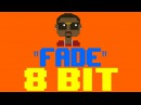 Fade [8 Bit Cover Tribute to Kanye West] - 8 Bit Universe
