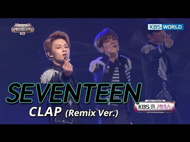 SEVENTEEN - Intro CLAP (Remix Ver.)   세븐틴 - 박수[SUB: ENG/CHN/2017 KBS Song Festival(가요대축제)]