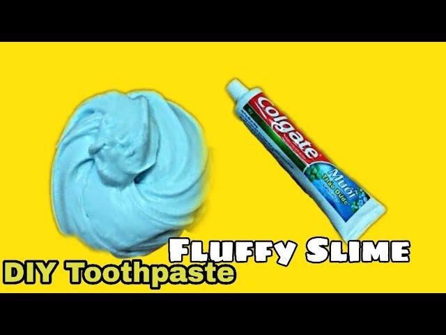 DIY Toothpaste Fluffy Slime!! No Shaving Cream, No Glue, No Borax! U need to WATCH