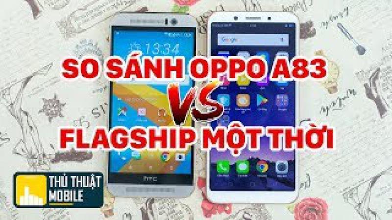 So sánh Oppo A83 với HTC M9 Đẳng cấp Flagship có là mãi mãi