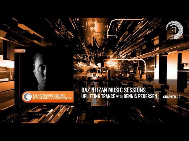 Raz Nitzan Music Sessions - Trance with Dennis Pedersen (Chapter 26) **FREE DOWNLOAD**