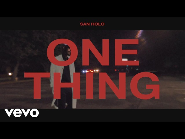 San Holo One Thing Official Lyric Video