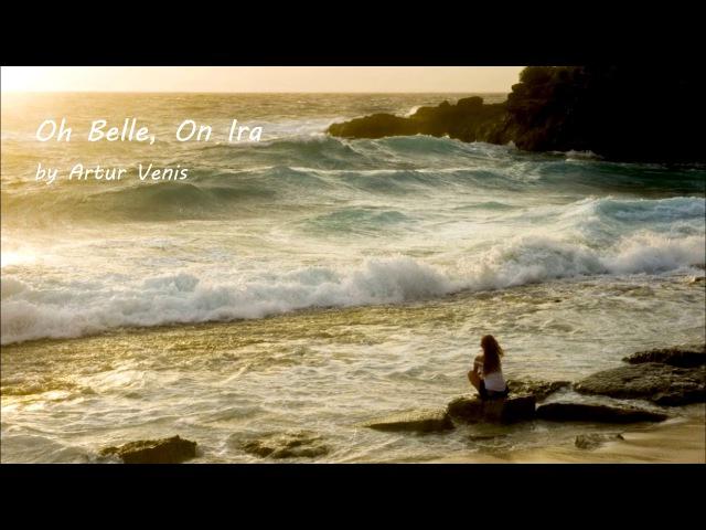 Artur Venis - Oh Belle, On Ira