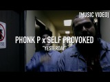 Phonk P x Self Provoked - Yesterday ( Prod. By @Ninedy2 )  Music Video