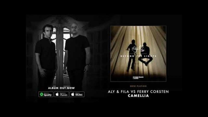 Aly Fila vs Ferry Corsten - Camellia [Beyond The Lights]