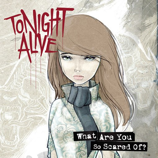 Tonight Alive альбом What Are You So Scared Of?