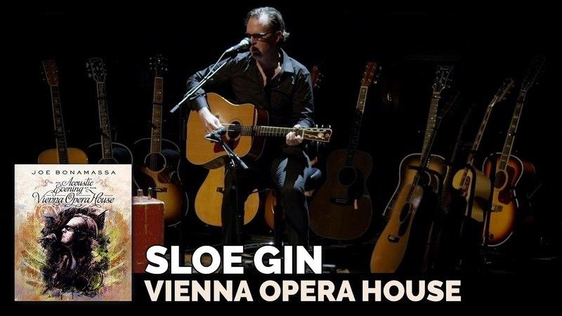 Joe Bonamassa Official - Sloe Gin Live at the Vienna Opera House an Acoustic Evening