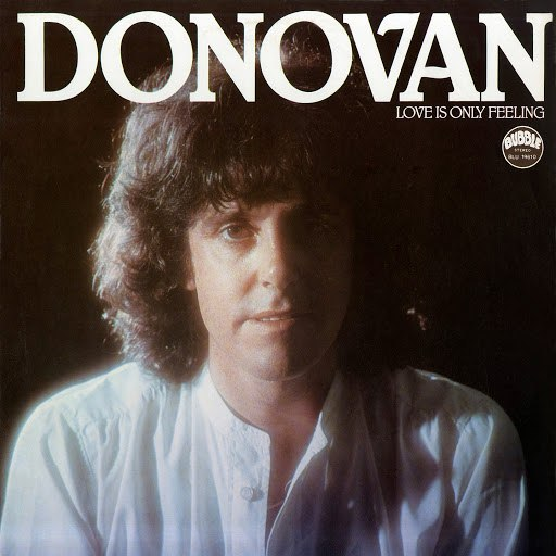 Donovan альбом Love Is Only Feeling