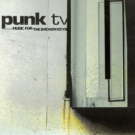 Punk TV альбом Music For The Broken Keys