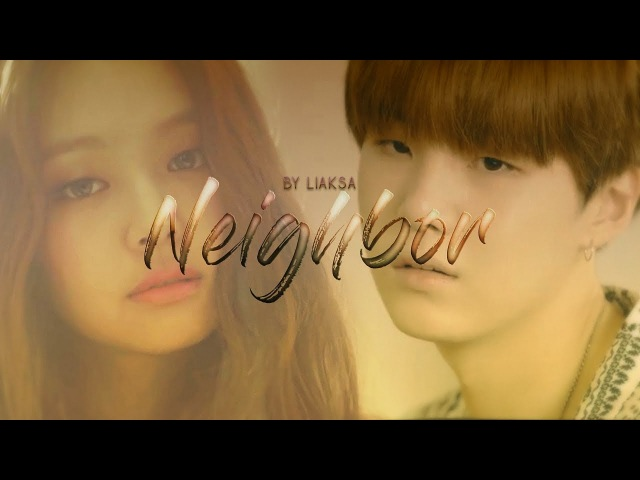 ► Сосед Neighbor ◄Fanfic teaser BTS x BLACKPINK x GOT7