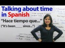Long time no see in Spanish! 4 ways to talk about time in Spanish