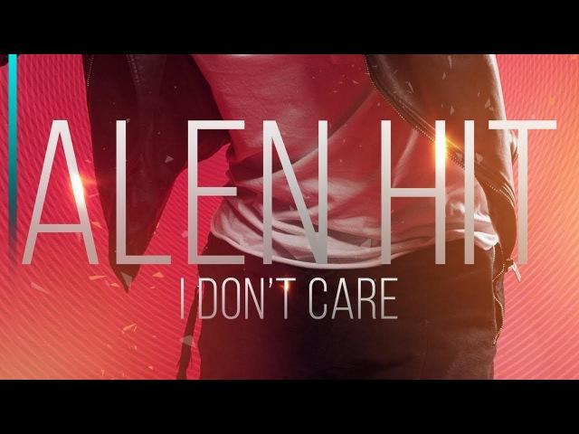 ALEN HIT – I Don't Care (MAX SINGLE)