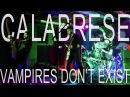 CALABRESE - Vampires Don't Exist | LIVE, RAW EVIL | Phoenix, AZ - 2017