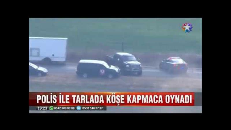 6 polis arabasını peşine takıp tarlada köşe kapmaca oynadı