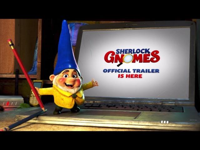 Шерлок Гномс / Gnomeo Juliet: Sherlock Gnomes 2017 Official Trailer