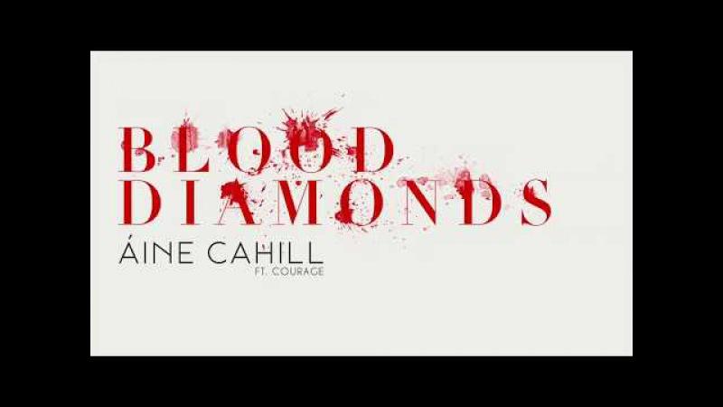 Áine Cahill - Blood Diamonds (Feat. Courage)