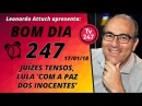 Bom dia 247 - 19/1/18 - Juízes tensos, Lula com a paz dos inocentes