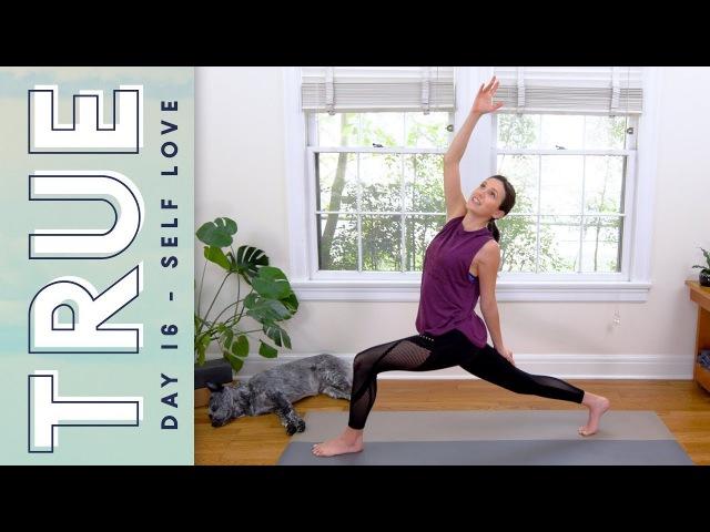 TRUE - Day 16 - SELF LOVE | Yoga With Adriene