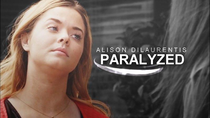 Alison dilaurentis | paralyzed
