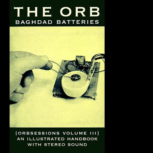 The Orb альбом Baghdad Batteries (Orbsessions Volume 3)