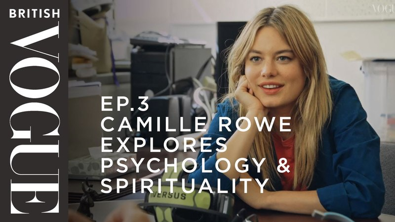 Camille Rowe Explores Psychology Spirituality | S1,E3 | What on Earth is Wellness? | British Vogue