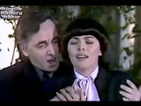 Mireille Mathieu и Charles Aznavour — Une vie d'amour / Мирей Матьё и Шарль Азнавур - Вечная любовь