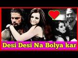 Desi desi na bolya kar chori re wwe Roman reigns and Paige Song Roman reigns and Paige love song
